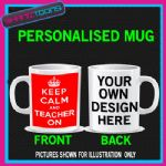 KEEP CALM AND TEACHER ON MUG PERSONALISED GIFT 004